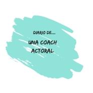 Diario de una coach actoral